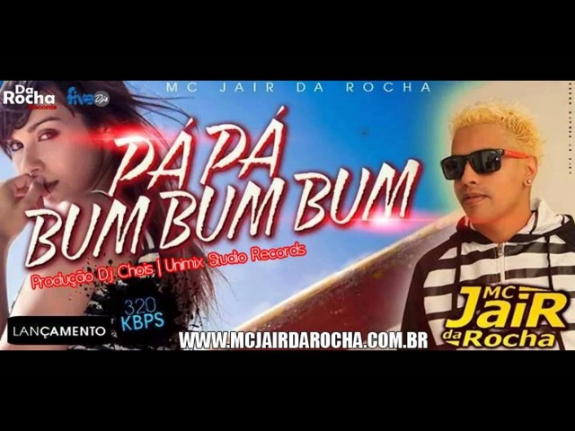 Mc Jair Da Rocha - Pa Pa Bum Bum Bum - Dj Chois - Eletrofunk