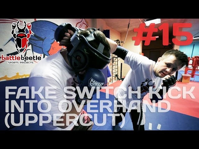 FAKE SWITCH KICK INTO OVERHAND (UPPERCUT) - BATTLE BEETLE TUTORIAL 15