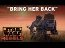 Bring Her Back - Jedi Night Preview | Star Wars Rebels