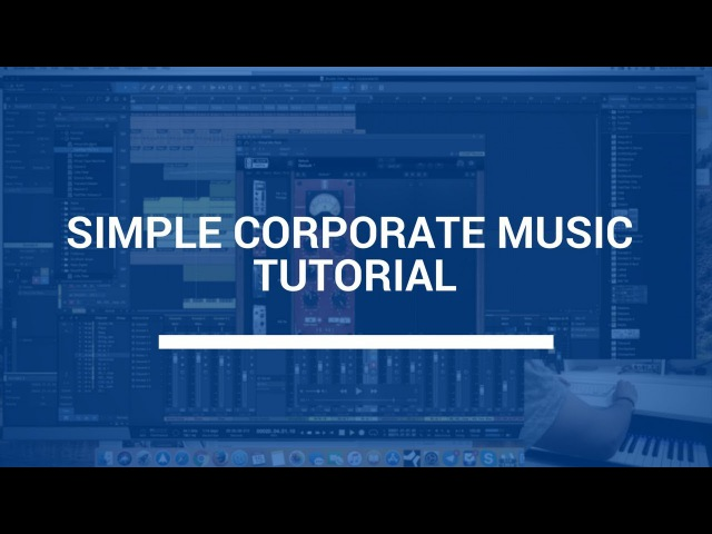 Simple Corporate Music Tutorial - Live Music Composing With Olexandr Ignatov