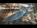 Knife Making - Forging A Bowie Knife From a Wrench
