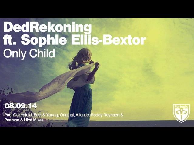 DedRekoning ft Sophie Ellis Bextor Only Child Original Mix