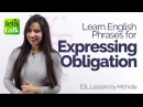 Expressing Obligation – New English Phrases Expressions – Free English lessons online