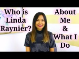 Who is Linda Raynier My Story &amp What I Do