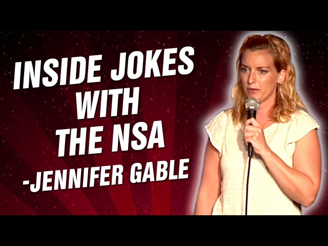 Jennifer Gable: Inside Jokes With The NSA (Stand Up Comedy)