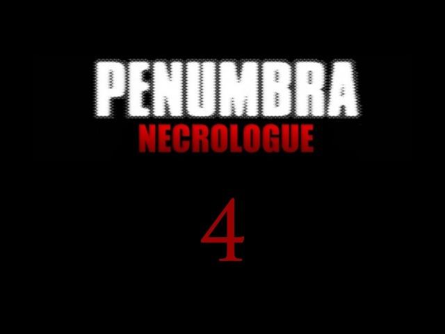 Пенумбра: Некролог / Penumbra: Necrologue - Прохождение игры на русском [4]   PC