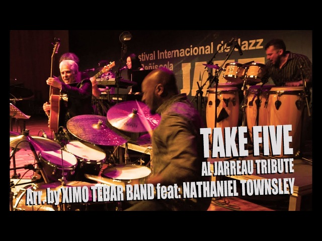 TAKE FIVE Paul Desmond Arr by Ximo Tebar Band Feat Nathaniel Townsley Al Jarreau Tribute