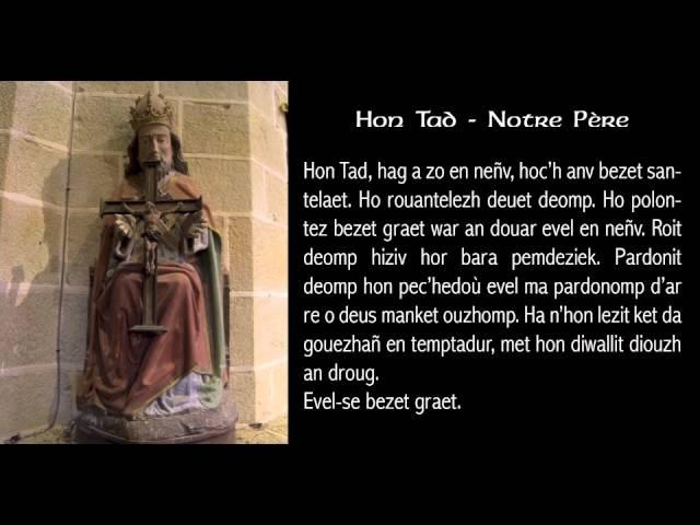 Hon Tad - Notre Père en breton