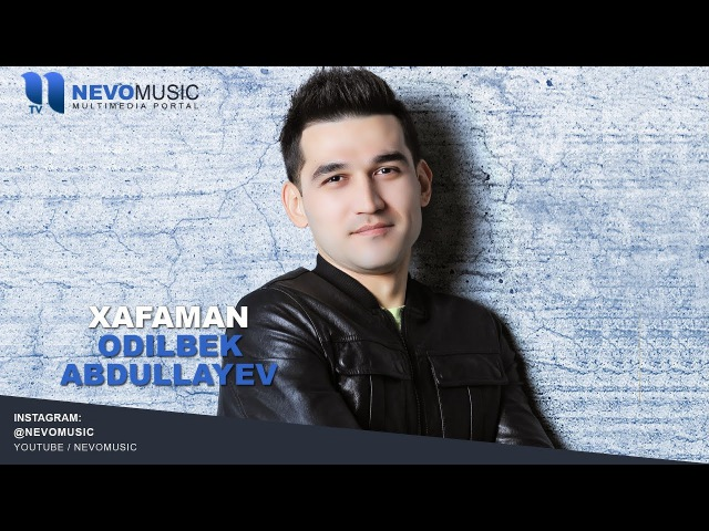 Odilbek Abdullayev - Xafaman   Одилбек Абдуллаев - Хафаман (music version)