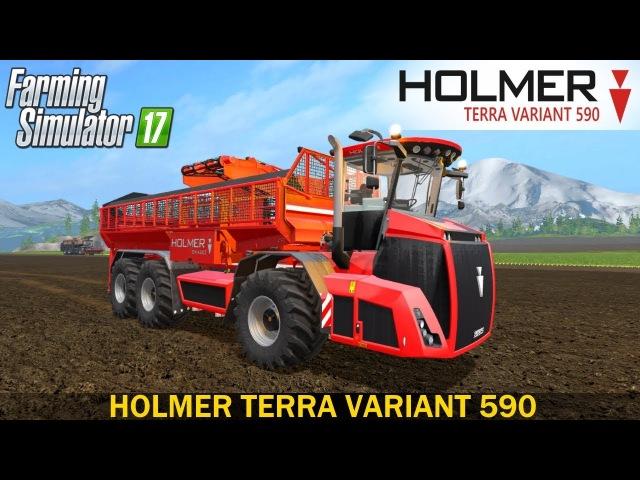 Farming Simulator 17 HOLMER TERRA VARIANT 590