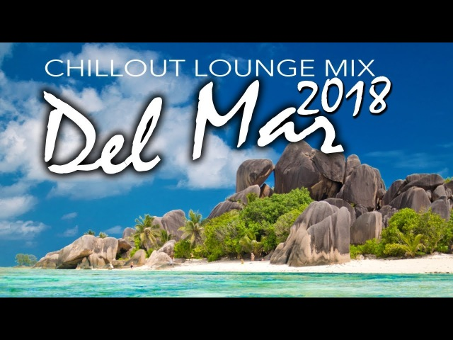 Chill Out Music 2018 Relax Music Del Mar Music Guitar del Mar 2018 Cafe Chillout music