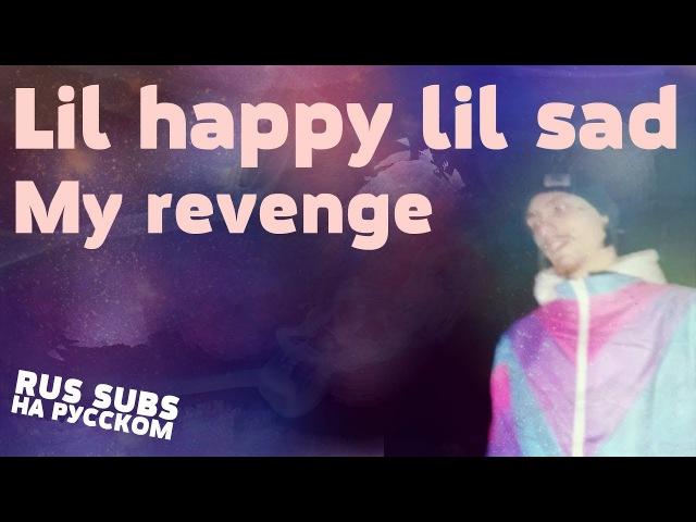Lil happy lil sad - My revenge
