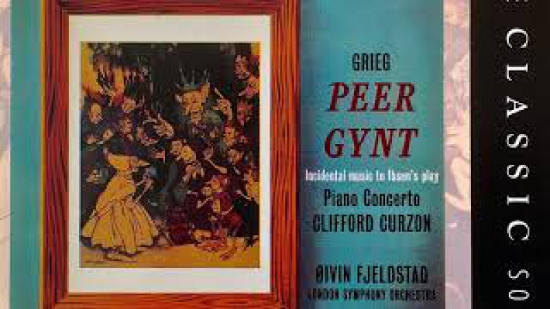 Grieg - Peer Gynt/Piano Concerto (reference recording : Øivin Fjeldstad/Clifford Curzon)