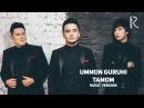 Ummon guruhi Tamom Уммон гурухи Тамом music version