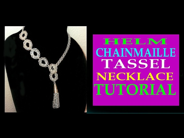 HELM CHAINMAILLE TASSEL NECKLACE TUTORIAL