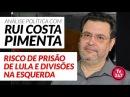 Análise política com Rui Costa Pimenta 20 3 18 Risco de prisão de Lula e divisões na esquerda