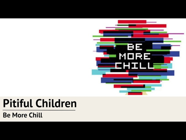[русские субтитры] The Pitiful Children [Be More Chill RUS SUB]