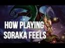 How Playing Soraka Feels