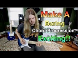 Make Boring Chord Progressions Exciting! ( With Tabs)