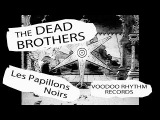 The Dead Brothers - Les Papillons Noirs