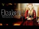 Queen Elizabeth I. aka Elizabeth Tudor Nothing less than a Tudor Queen 4x06