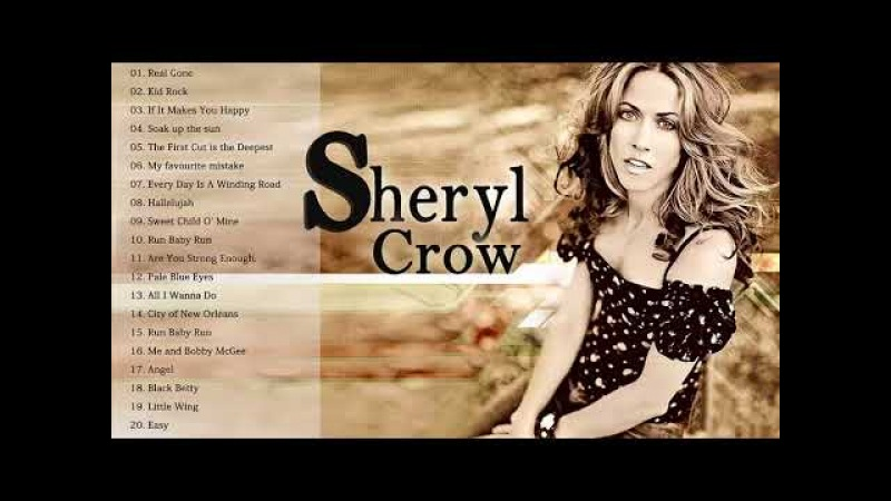 The Very Best of Sheryl Crow Sheryl Crow Greatest Hits Full Album