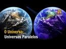 Universos Paralelos O Universo Documentário History Channel Brasil