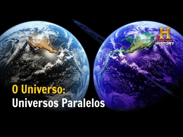 Universos Paralelos: O Universo - Documentário History Channel Brasil
