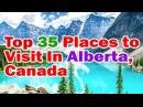 Alberta travel Top 35 Places to Visit In Alberta, Canada