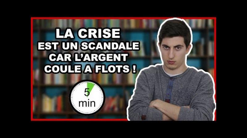 LA CRISE EST UN SCANDALE CAR L'ARGENT COULE À FLOTS !