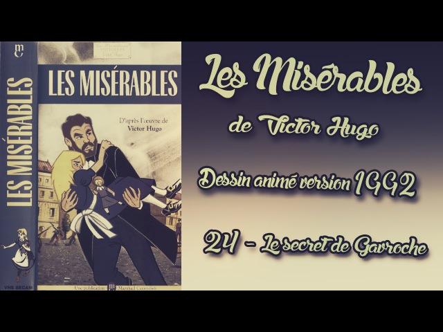 Les Misérables dessin animé version 1992 - Episode 24 Le secret de Gavroche