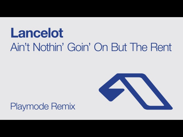 Lancelot feat. Ngaiire - Ain't Nothin' Goin' on But the Rent (Playmode Remix)