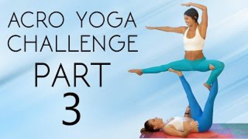 Learn a Yoga Challenge Workout to Help You Master It! 20 Minute Partner Flexibility, Acro Tutorial