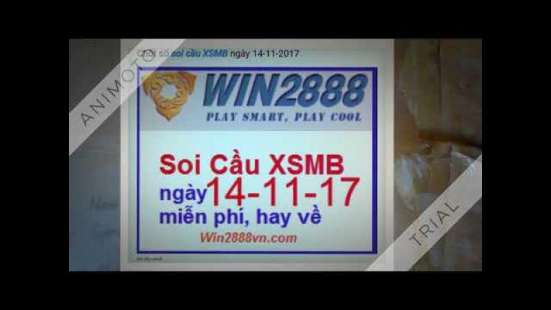Soi cầu xsmb ngày 14-11-2017 cùng nhà cái online uy tín win2888asia