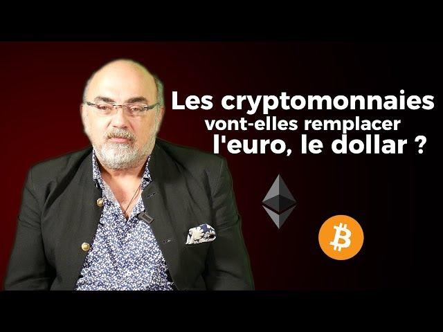 PIERRE JOVANOVIC LES CRYPTOMONNAIES VONT ELLES REMPLACER L'EURO LE DOLLAR