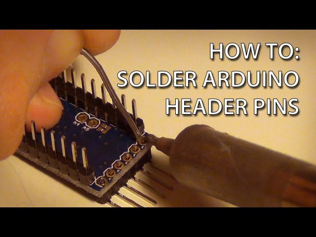 How To - Solder Pin Headers to an Arduino Pro Mini