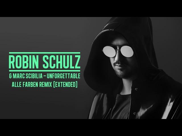 ROBIN SCHULZ MARC SCIBILIA - UNFORGETTABLE [ALLE FARBEN REMIX] [EXTENDED] (OFFICIAL AUDIO)