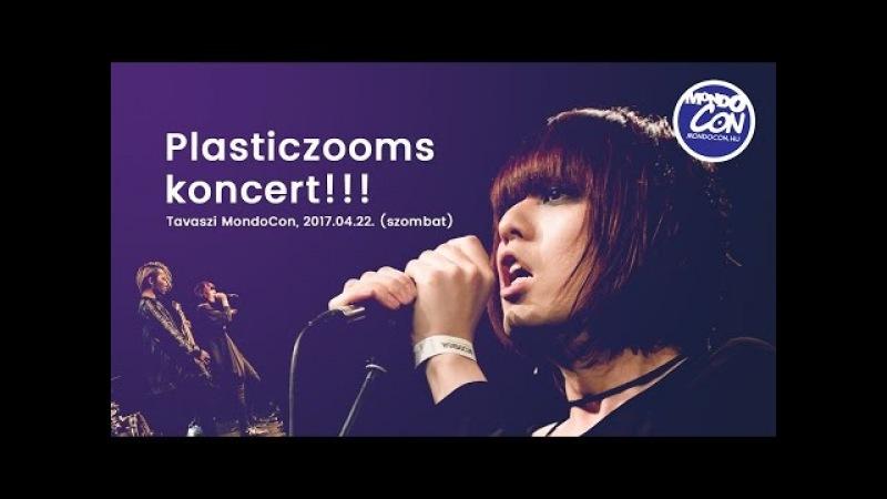 2017 Tavaszi MondoCon - Plasticzooms koncert