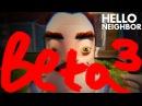 ОЧЕРЕДНАЯ БЕТА ► Hello Neighbor Beta 3