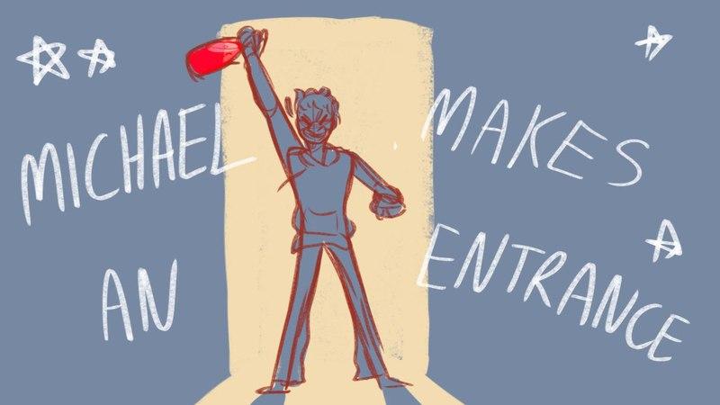 MICHAEL MAKES AN ENTRANCE -short bmc animatic-