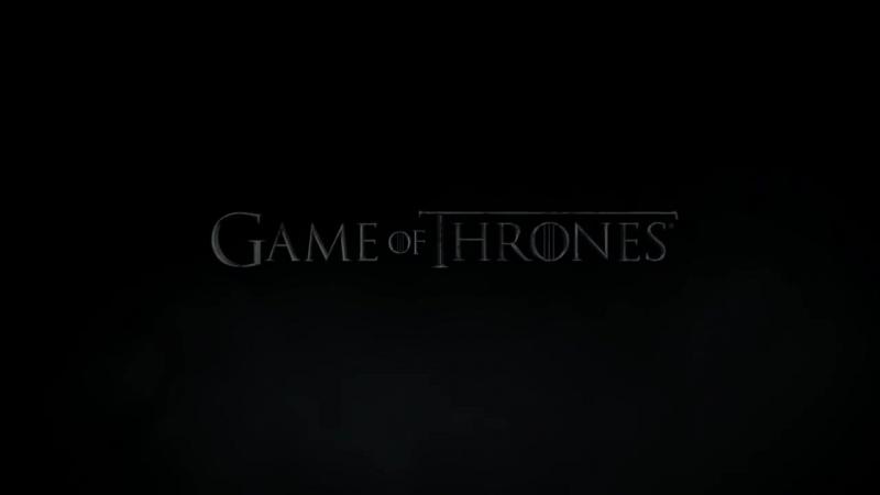 6 ◈ Игра Престолов ◈ Game of Thrones ◈