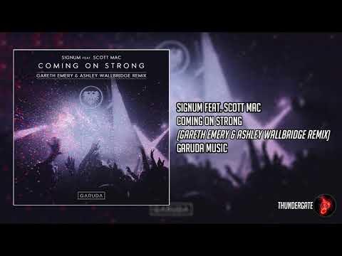 Signum feat. Scott Mac - Coming On Strong [Gareth Emery Ashley Wallbridge Extended Remix]