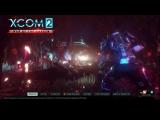 XCOM 2 War Of The Chosen-ГДЕ ЖЕ ИЗБРАННЫЕ?СОЗДАЮ ПОДПИСЧИКОВ