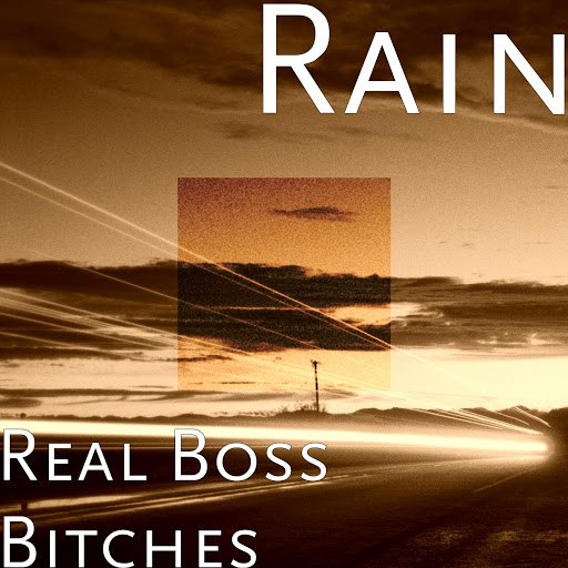 Rain альбом Real Boss Bitches
