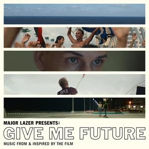 Major Lazer Presents: Give Me Future