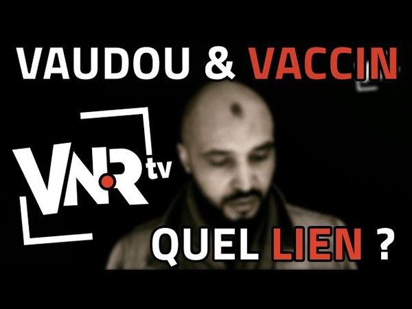 [CHOC] Vaudou Vaccin ! Ya til un Lien