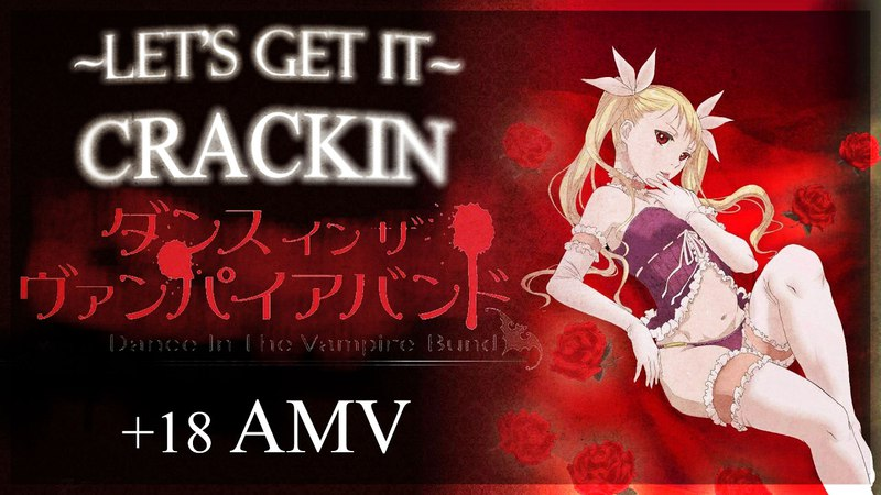 Dance in the vampire bund [AMV] - Let It Crackin - ( ͡° ͜ʖ ͡°) [18 ]
