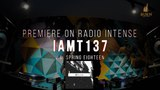Premiere IAMT137 VA Spring Eighteen mixed by Greenjack @ Radio Intense