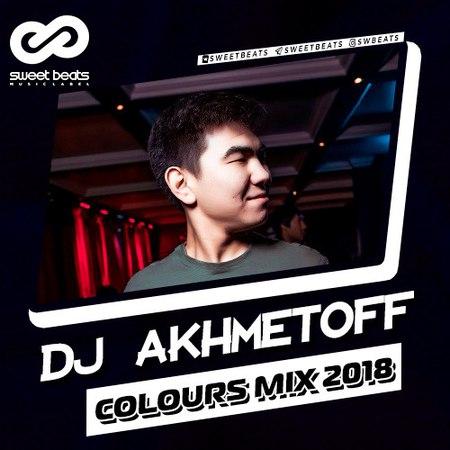 DJ AKHMETOFF Colours Mix 2018