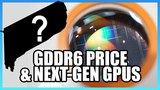 GDDR6 Price, New GPU Launch Timelines, &amp Mass Production